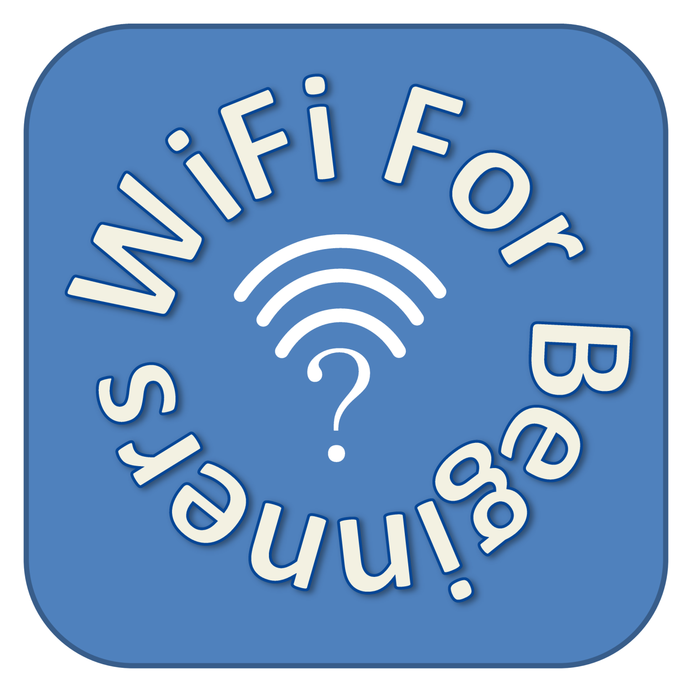 WiFi For Beginners Podcast